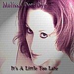 Melissa Dori Dye It's A Little Too Late