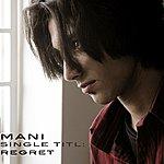 Mani Regret - Single