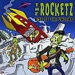 The Rocketz Rise Of The Undead