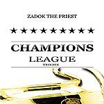 Symphonic Champions League Theme (Zadok The Priest) (Single)
