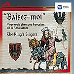 The King's Singers Baisez-Moi!