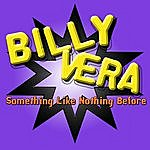 Billy Vera Something Like Nothing Before