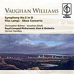Vernon Handley Vaughan Williams Symphony No.5 In D, Flos Campi, Oboe Concerto