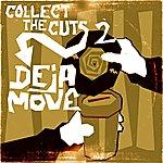 Deja-Move Collect The Cuts 2