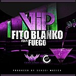 Fito Blanko Vip (Feat. Fuego) - Single