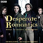 Daniel Pemberton Desperate Romantics: Original Soundtrack From The Bbc Tv Series