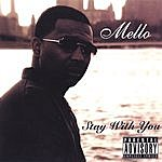 Mello Stay With You