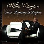 Willie Clayton Love, Romance & Respect