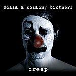 Scala & Kolacny Brothers Creep
