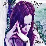 Melissa Dori Dye Already Gone