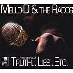 Mello-D & The Rados Antitainment Vol. 2: Truth...Lies...Etc.