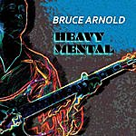 Bruce Arnold Heavy Mental
