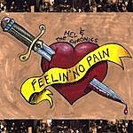 Mel & The Chronics Feelin' No Pain