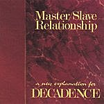 Master A New Explanation For Decadence