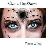 Marta Wiley Clone The Queen