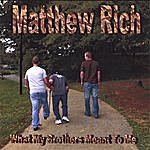 Matthew Rich Jr. What My Brothers Meant To Me