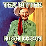 Tex Ritter High Noon, Do Not Forsake Me, Oh My Darling