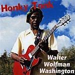 Walter 'Wolfman' Washington Honky Tonk