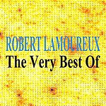Robert Lamoureux The Very Best Of Robert Lamoureux
