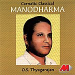 O. S. Thyagarajan Manodharma