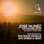 Jose Nunez Yesterday - Part 2