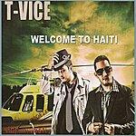 T-Vice Welcome To Haiti / Vinn Investi