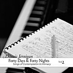 Dennis Jernigan Forty Days & Forty Nights Volume Two