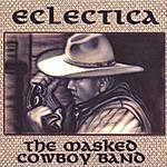 The Masked Cowboy Band Eclectica
