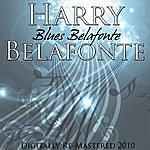 Harry Belafonte Blues Belafonte (Digitally Re-Mastered 2010)