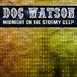 Doc Watson Midnight On The Stormy Deep