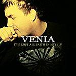 Venia I've Lost All Faith In Myself