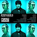 Stephane K Kult Records Presents: Freaky Thoughts