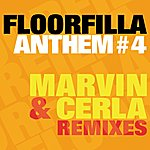 Floorfilla Anthem #4 (Dj Cerla & Marvin Remixes)