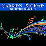 Carmen McRae I Need You In My Life
