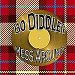 Bo Diddley Mess Around