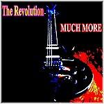 Revolution Much More