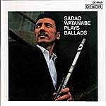 Sadao Watanabe Sadao Watanabe Plays Ballads
