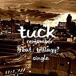 Tuck I Remember (Feat. Trillagy) - Single