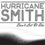 Hurricane Smith Don't Let It Die