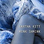Eartha Kitt Mink Shmink