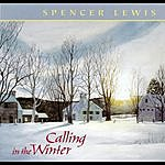 Spencer Lewis Calling In The Winter