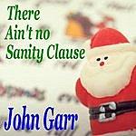 John Garr Ain't No Sanity Clause - Single