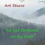 Art Stucco I've Got Christmas On My Mind