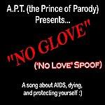"Apt No Glove (A Parody Of Eminem's ""No Love"") - Single"