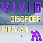 Vivid Disorder Bipolar