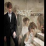 Itaal Shur Beyond Tomorrow
