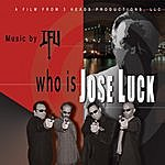 "I.F.U ""Who Is Jose Luck?"" Motion Picture Soundtrack"