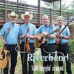 River Bend Still Hangin' Around