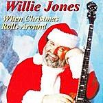 Willie Jones When Christmas Rolls Around