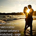 Jacquescoley When Country Music Takes A Detour (Nelson Santamaria Productions) - Single